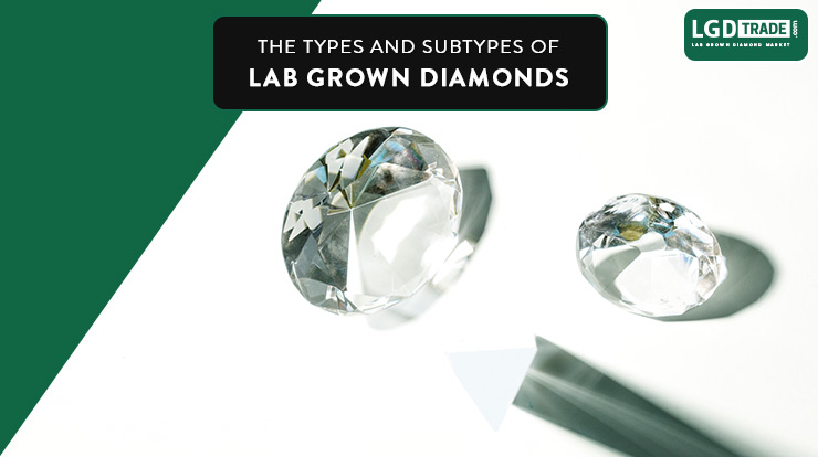 types of lab grown diamond